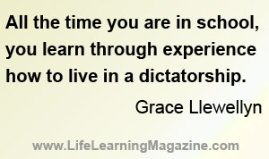 Grace Llewellyn quote about school being a dictatorship