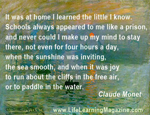 quote about learning at home by Claude Monet