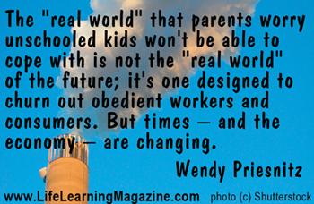 unschooling quote by Wendy Priesnitz
