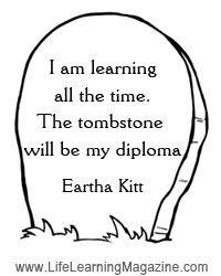 I am learning all the time: Eartha Kitt