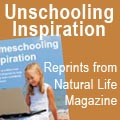 Homeschooling/Unschooling Inspiration Compendium from Natural Life Magazine