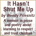 It Hasn't Shut Me Up by Wendy Priesnitz